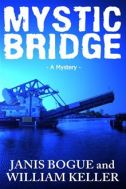 Mystic Bridge by Janis Bogue and William Keller